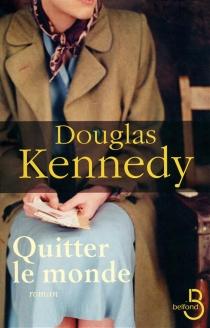 Quitter le monde - DouglasKennedy