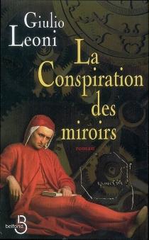 La conspiration des miroirs - GiulioLeoni