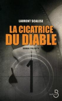 La cicatrice du diable : roman policier - LaurentScalese