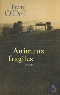 Animaux fragiles - Tawni O'Dell