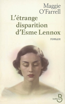L'étrange disparition d'Esme Lennox - MaggieO'Farrell