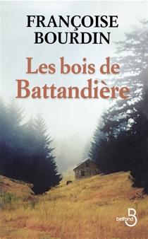 Les bois de Battandière - FrançoiseBourdin