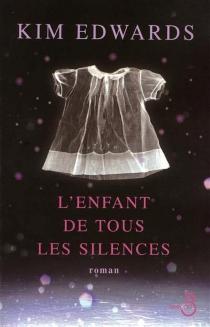 L'enfant de tous les silences - KimEdwards