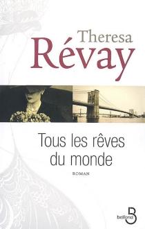 Tous les rêves du monde - ThérésaRévay