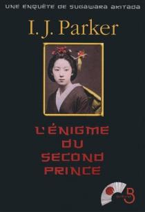 Une enquête de Sugawara Akitada - Ingrid J.Parker