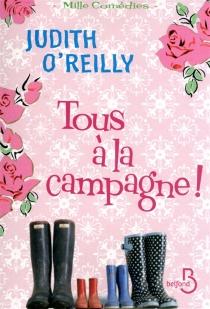 Tous à la campagne ! - JudithO'Reilly