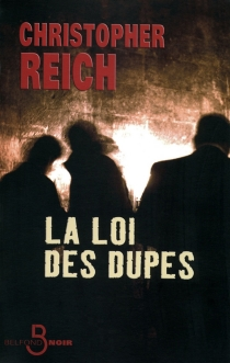 La loi des dupes - Christopher Reich