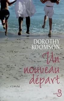 Un nouveau départ - DorothyKoomson