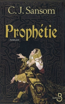 Prophétie - C. J.Sansom
