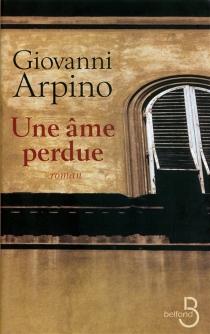 Une âme perdue - GiovanniArpino