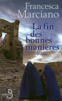 La fin des bonnes manières - FrancescaMarciano