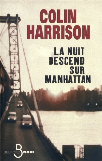 La nuit descend sur Manhattan - Colin Harrison
