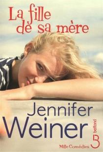 La fille de sa mère - JenniferWeiner