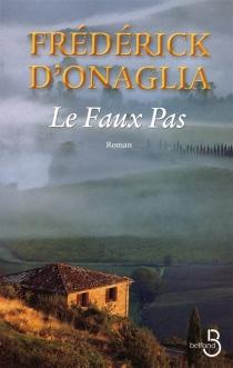 Le faux pas - Frédérick d'Onaglia