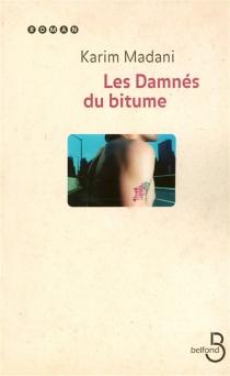 Les damnés du bitume - KarimMadani