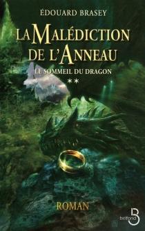 La malédiction de l'anneau - ÉdouardBrasey