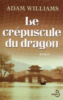 Le crépuscule du dragon - AdamWilliams