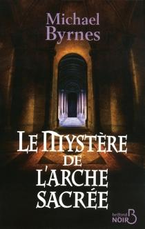 Le mystère de l'arche sacrée - MichaelByrnes