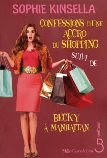 Confessions d'une accro du shopping| Suivi de Becky à Manhattan - SophieKinsella