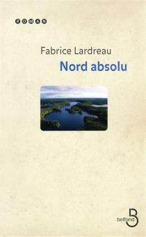 Nord absolu - FabriceLardreau