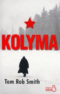 Kolyma - Tom RobSmith