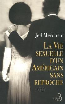 La vie sexuelle d'un Américain sans reproche - JedMercurio