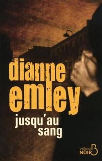 Jusqu'au sang - DianneEmley