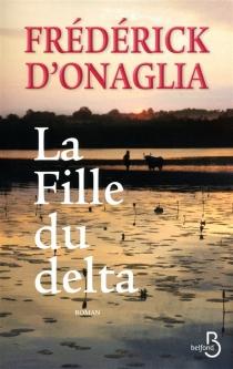 La fille du delta - Frédérick d'Onaglia