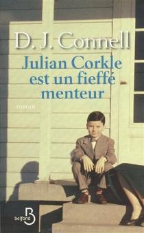 Julian Corkle est un fieffé menteur - D. J.Connell