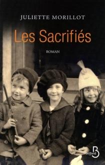 Les sacrifiés - JulietteMorillot