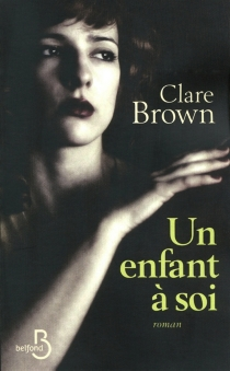 Un enfant à soi - Clare Brown
