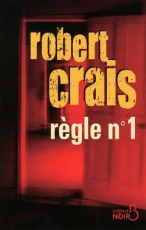 Règle numéro un - RobertCrais
