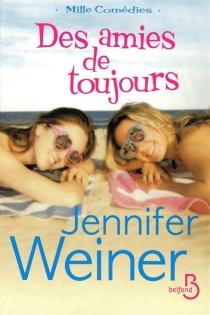 Des amies de toujours - JenniferWeiner