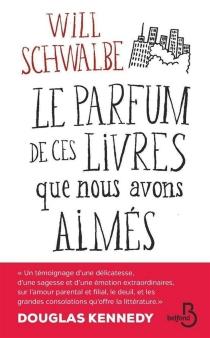Le parfum de ces livres que nous avons aimés - WillSchwalbe