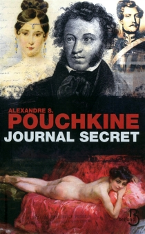 Journal secret (1836-1837) - Aleksandr Sergueïevitch Pouchkine