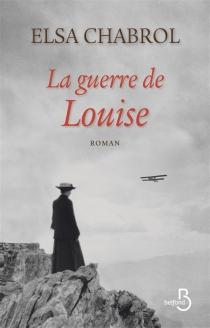 La guerre de Louise - ElsaChabrol