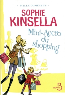 Mini-accro du shopping - SophieKinsella