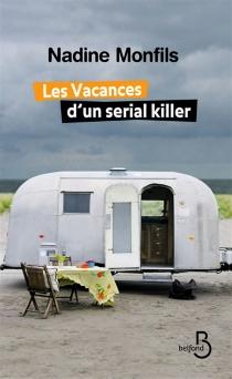 Les vacances d'un serial killer - NadineMonfils