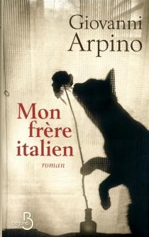 Mon frère italien - GiovanniArpino