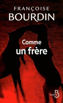 Comme un frère - FrançoiseBourdin