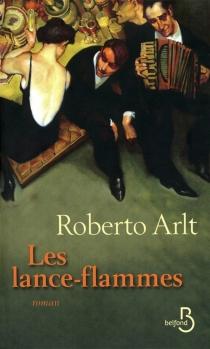Les lance-flammes - RobertoArlt