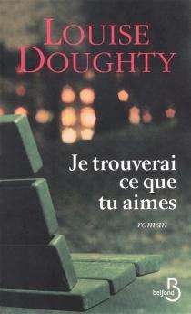 Je trouverai ce que tu aimes - LouiseDoughty