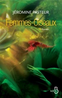Femmes-oiseaux - JérominePasteur