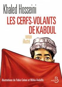 Les cerfs-volants de Kaboul : roman illustré - KhaledHosseini