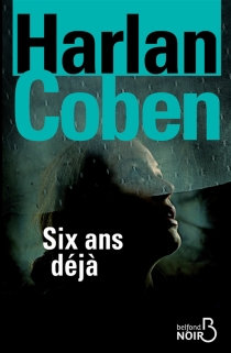Six ans déjà - HarlanCoben