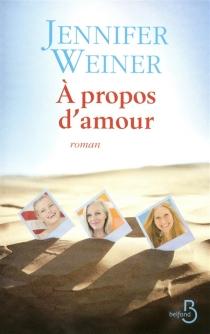 A propos d'amour - JenniferWeiner