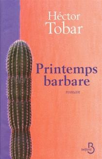 Printemps barbare - HéctorTobar
