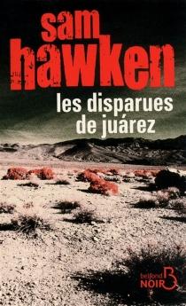 Les disparues de Juarez - SamHawken