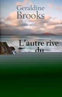 L'autre rive du monde - GeraldineBrooks