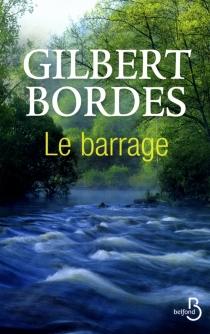Le barrage - GilbertBordes